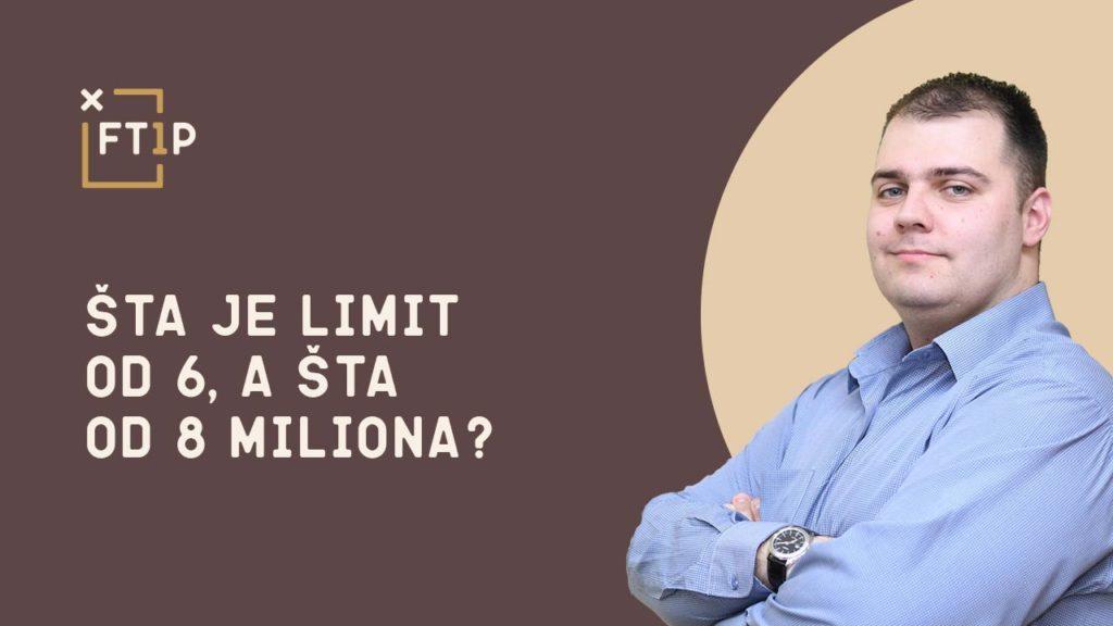 Šta je limit od 6, a šta od 8 miliona